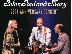 Peter Paul and Mary 25th Anniversary Concert